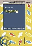 Targeting: Zielgruppen exakt online erreichen (Praxisforum Medienmanagement)