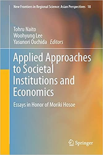 amazon applied approaches to societal institutions and economics  amazon applied approaches to societal institutions and economics essays in honor of moriki hosoe new frontiers in regional science asian perspectives