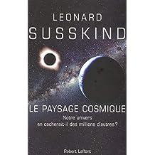 Le paysage cosmique: Notre univers en cacherait-il des millions d'autres ?