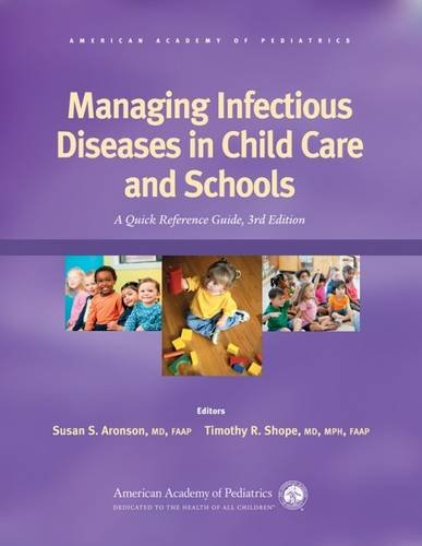 Managing Infectious Diseases in Child Care and Schools: A Quick Reference Guide (Quick Clinical Care)