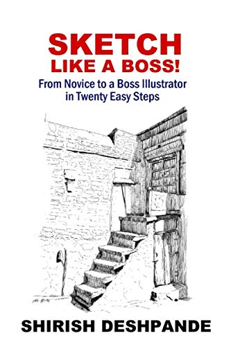 Sketch Brick - Sketch like a Boss!: From Novice to a Boss Illustrator in Twenty Easy Steps