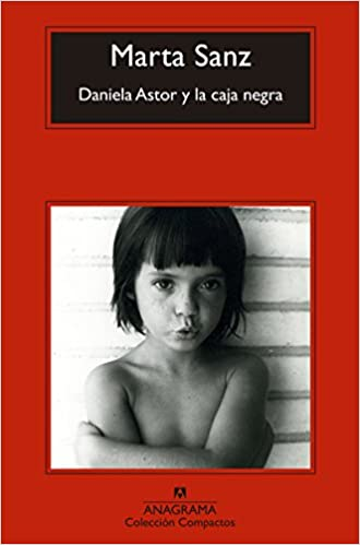 Daniela Astor y la caja negra - Marta Sanz