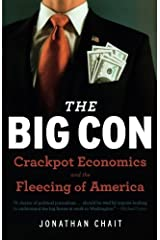 The Big Con: Crackpot Economics and the Fleecing of America by Jonathan Chait (2008-09-03) Paperback