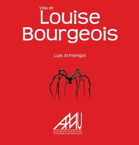 Descargar Libro Vida De Louise Bourgeois Luis Armengol