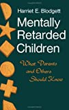 Mentally Retarded Children, Harriet E. Blodgett, 0816606129