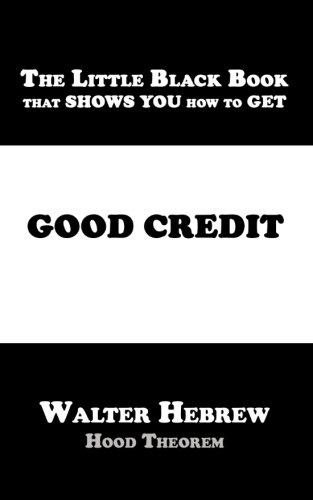 The Little Black Book that SHOWS YOU how to GET Good Credit