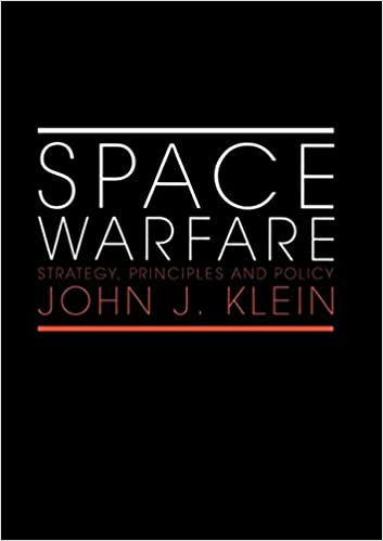 Book Space Warfare: Strategy, Principles and Policy (Space Power and Politics)
