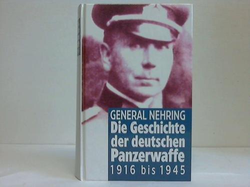 Die Geschichte der deutschen Panzerwaffe 1916 bis 1945. Sonderausgabe