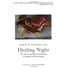 Healing Night: The Science and Spirit of Sleeping, Dreaming, and Awakening