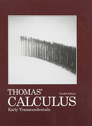 Thomas' Calculus Early Transcendentals with Student Solutions Manual, Multivariable and Single Variable with MyMathlab/MyStatsLab (12th Edition)