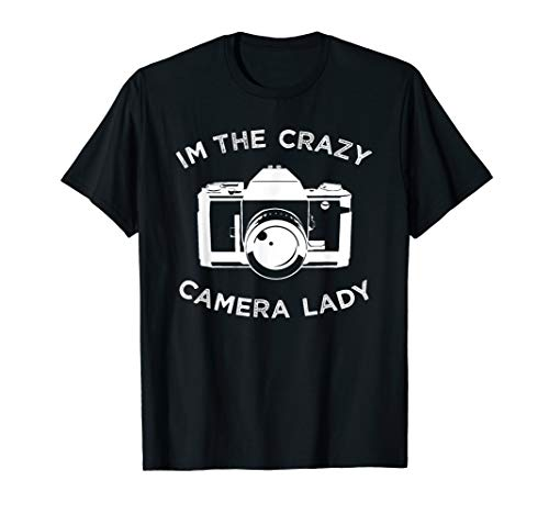 I'm The Crazy Camera Lady, Photography Tee For Photographer