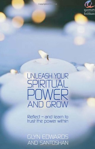 Download Unleash Your Spiritual Power and Grow: Reflect - and Learn to Trust the Power Within PDF