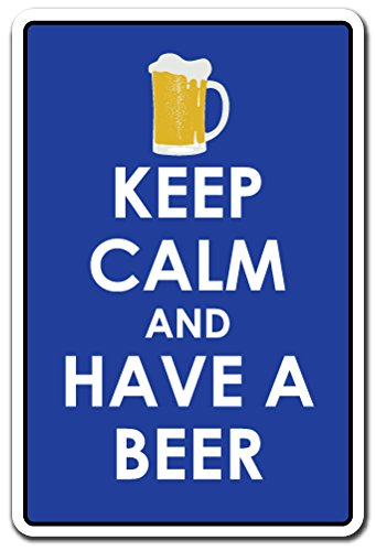 KEEP CALM AND HAVE A BEER Sign drink bar relax   Indoor/Outdoor   12