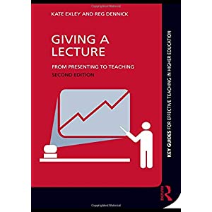 Giving A Lecture (Key Guides for Effective Teaching in Higher Education) Paperback – 29 May 2009
