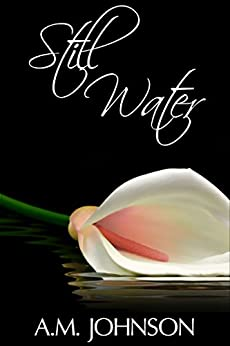 Still Water (Forever Still Series Book 2) by [Johnson, A.M.]