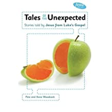 Tales of the Unexpected (Jesus & You) by Peter Woodcock (2010-03-19)