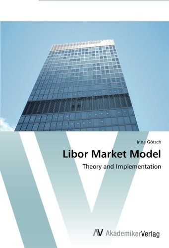 Libor Market Model: Theory and Implementation pdf