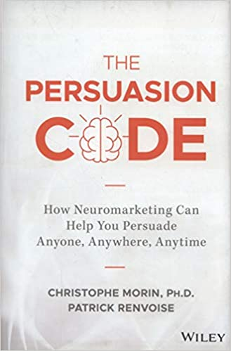 The Persuasion Code: How Neuromarketing Can Help You Persuade Anyone, Anywhere, Anytime: Amazon.es: Christophe Morin, Patrick Renvoise: Libros en idiomas ...