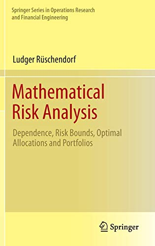Mathematical Risk Analysis: Dependence, Risk Bounds, Optimal Allocations and Portfolios (Springer Series in Operations R
