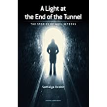 A Light at The End of The Tunnel: The Stories of Muslim Teens