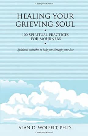 Healing your grieving soul 100 spiritual practices for mourners death grief fandeluxe Epub