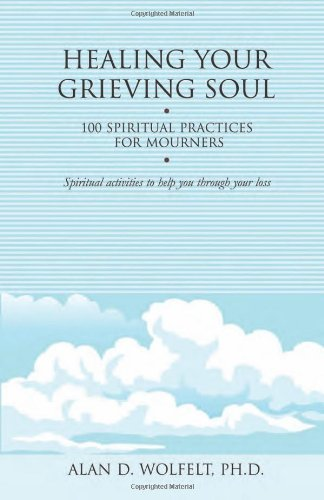 Healing your grieving soul 100 spiritual practices for mourners healing your grieving soul 100 spiritual practices for mourners healing your grieving heart series fandeluxe Epub