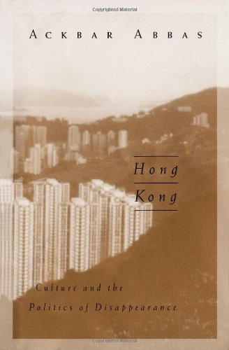 Hong Kong: Culture and the Politics of Disappearance (Public Worlds)