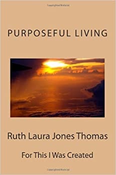 For This I Was Created: Purposeful Living