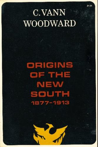 Origins of the New South, 1877-1913,