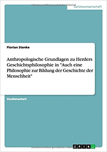Book Anthropologische Grundlagen zu Herders Geschichtsphilosophie in