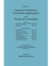 Indexes to Seamen's Protection Certificate Applications and Proofs of Citizenship: Principally the Ports of New Orleans, La, New Haven, CT, Bath, Me, and Several Other East Coast Ports. Record Group 36, Records of the Bureau of Customs, National Archives and Records Administration