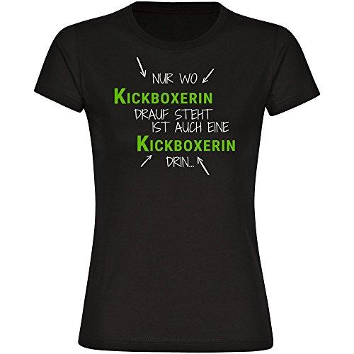 T-Shirt Nur wo Kickboxerin drauf steht ist auch eine Kickboxerin drin schwarz Damen Gr. S bis 2XL