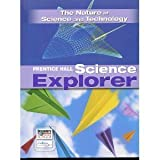 Prentice Hall Science Explorer: the Nature of Science and Technology, PRENTICE HALL, 0131153803