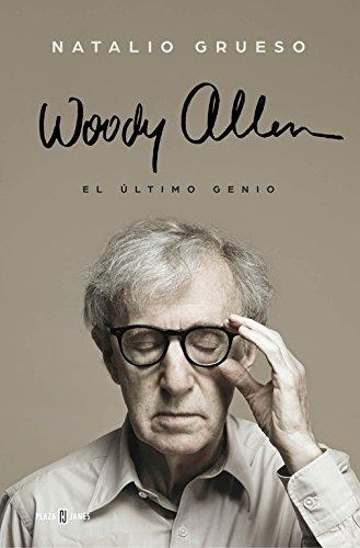 Descargar Libro Woody Allen. El Último Genio Natalio Grueso