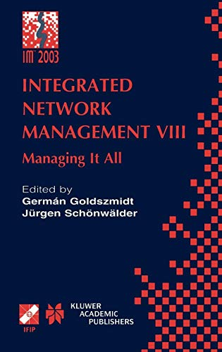 Integrated Network Management VIII: Managing It All (IFIP Advances in Information and Communication Technology) (Pt.8)