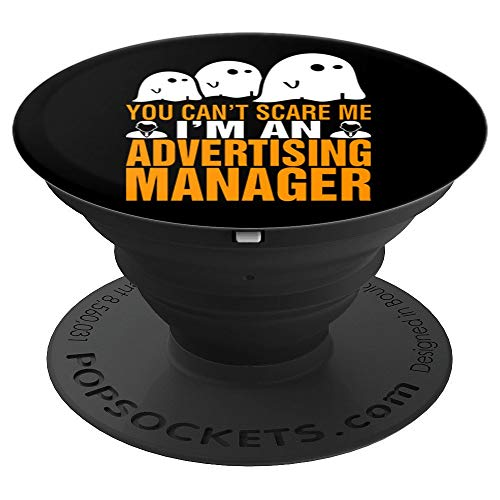 You Cant Scare Me I Am An Advertising Manager Halloween - PopSockets Grip and Stand for Phones and Tablets