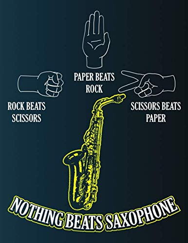 Rock Scissors Paper Nothing Beats Saxophone: Blank Music Sheet Notebook - Silhouette Of Hands And Sax ()