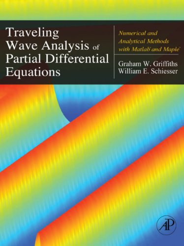 Download Traveling Wave Analysis of Partial Differential Equations: Numerical and Analytical Methods with Matlab and Maple Pdf