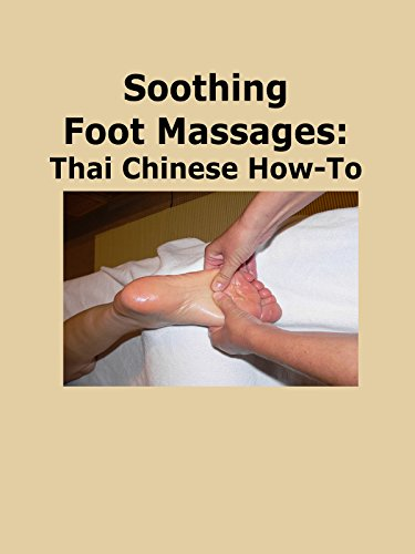 Clip: Soothing Foot Massages: Thai Chinese How-To