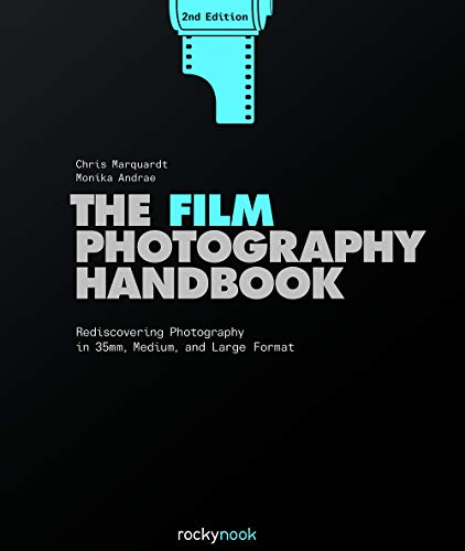 - The Film Photography Handbook: Rediscovering Photography in 35mm, Medium, and Large Format