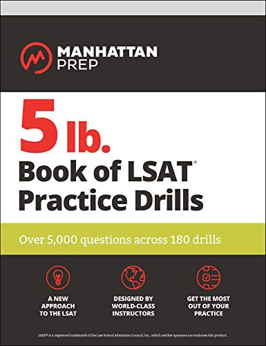 5 lb. Book of LSAT Practice Drills: Over 5,000 questions across 180 drills (Manhattan Prep 5 lb Series)