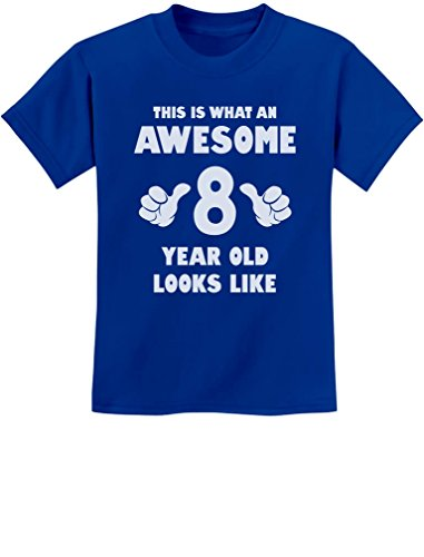 This is What an Awesome 8 Year Old Looks Like 8th Birthday Youth Kids T-Shirt Large Blue