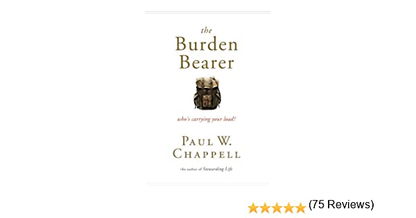 The Burden Bearer: Who's Carrying Your Load? - Kindle edition by ...