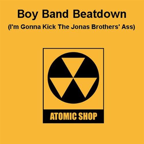 Boy Band Beatdown (I'm Gonna Kick the Jonas Brothers' Ass)