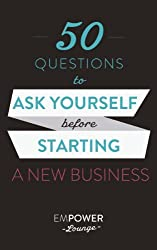 50 Questions To Ask Yourself Before Starting A Business (Yin and Yang of Starting A Business) (English Edition)