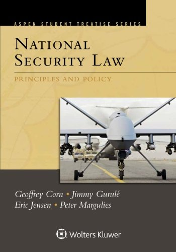 National Security Law: Principles and Policy (Aspen Student Treatise)