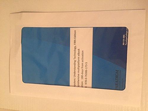 Computers: Understanding Technology, Fifth Edition Comprehensive multiplatform eBook