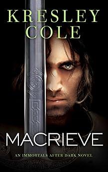 MacRieve (Immortals After Dark Book 14) by [Cole, Kresley]