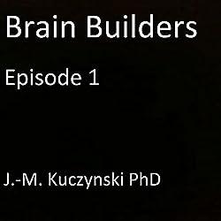 Brain Builders, Episode 1
