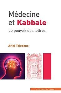 Médecine et Kabbale : le pouvoir des lettres par Ariel Toledano